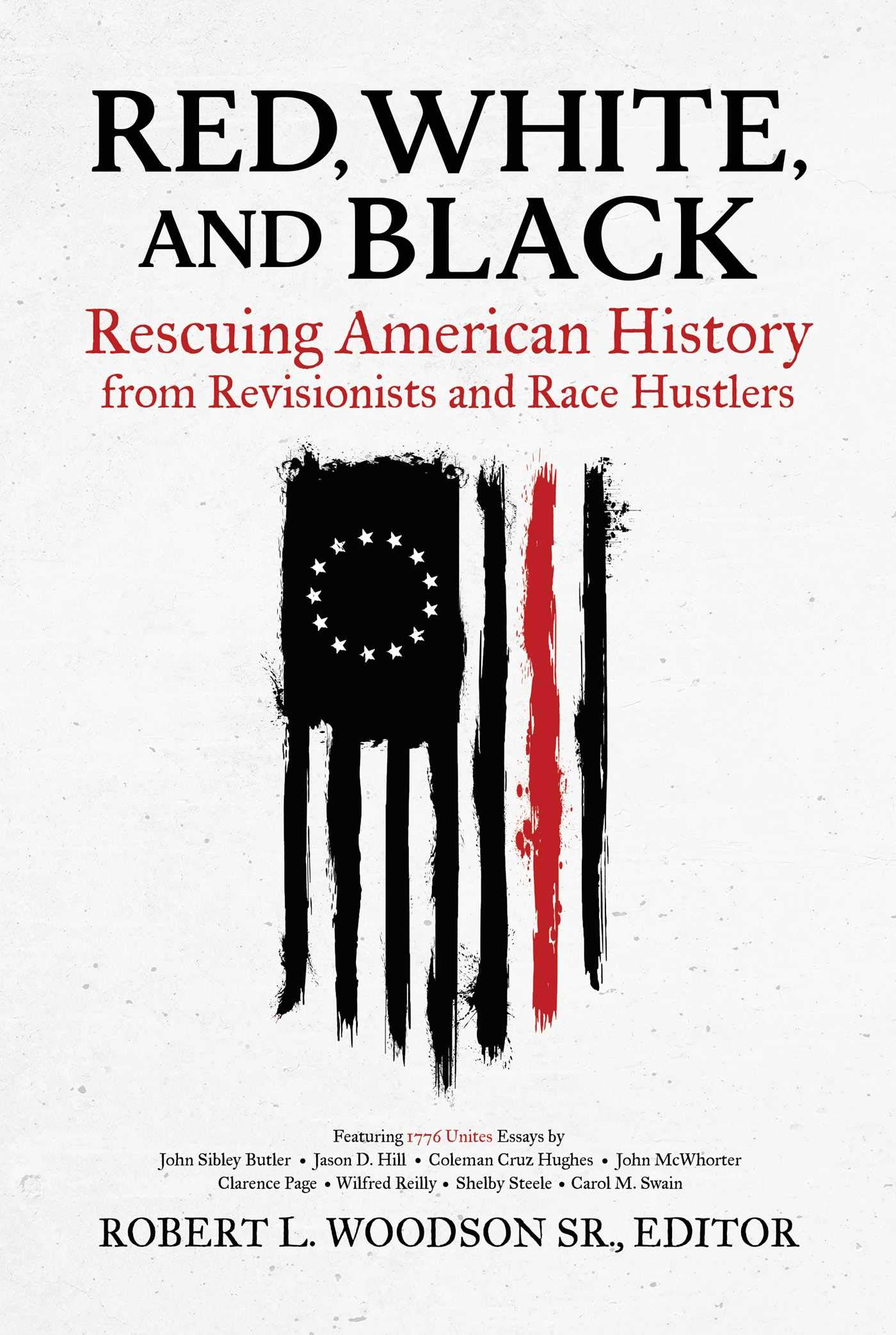 Red, White, and Black- Rescuing American History from Revisionists and Race Hustlers